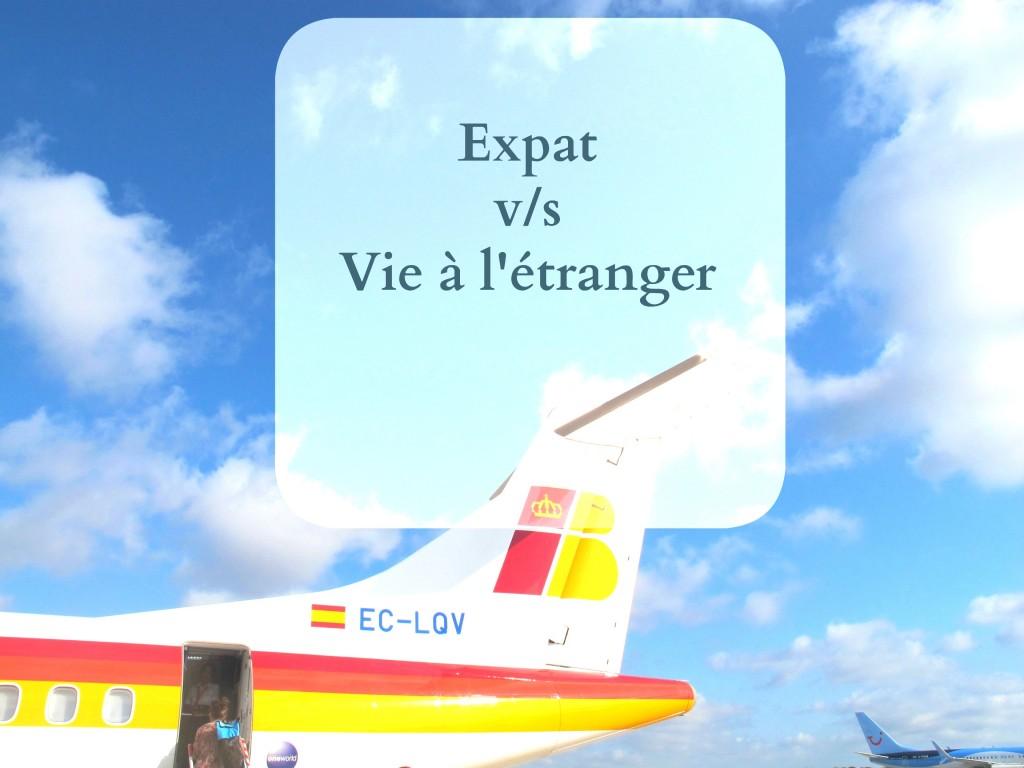 Expat et  vie à l'étranger